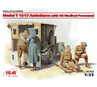 35662 Model T 1917 санитарная, с американским медицинским персоналом ICM, 1/35